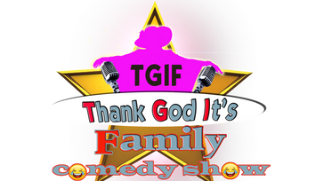 Thank God It's Family Comedy Show