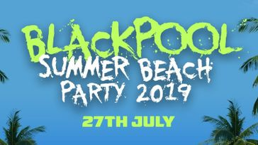 Blackpool Summer Beach Party