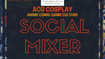 ACG (Anime Comic Game) Cosplay Social Mixer
