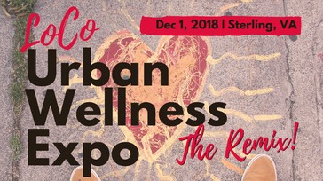 LoCo Urban Wellness Expo 2018 - The Remix