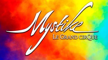 Mystike - Le Grand Cirque