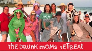 The Drunk Moms Retreat