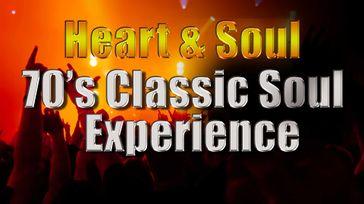 Heart & Soul 70's Classic Soul Experience