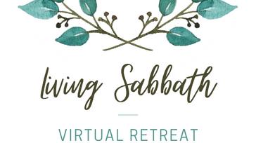 Living Sabbath Virtual Retreat