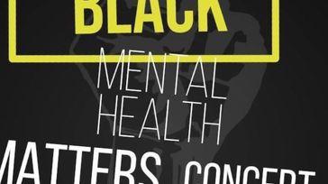 Black Mental Health Matters Concert