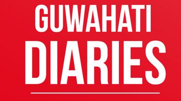 Guwahati diaries