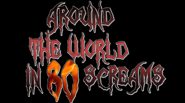 Around The World in 80 Screams Season 2