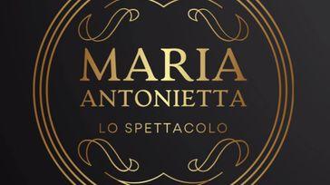 Maria Antonietta - Lo Spettacolo