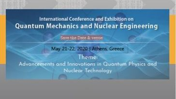 International Conference and Exhibition on Quantum Mechanics and Nuclear Engineering