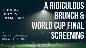 The Ridiculous Brunch & World Cup Party