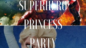 SUPERHERO/PRINCESS PARTY