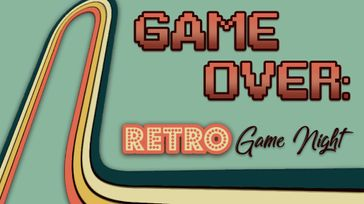 Game Over: Retro Games Night