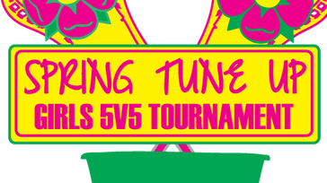 Girls 5 V 5 Spring Tune Up