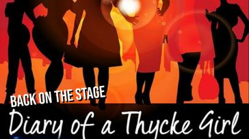 Diary of a Thycke Girl, an original stage play