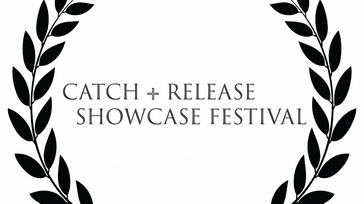 Catch and Release Showcase Festival