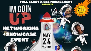 I'm Goin Up Showcase and Networking Event #4TheCre8tives