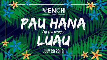 Pau Hana Luau | Vench Social