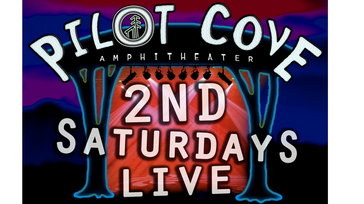 Second Saturdays Live at Pilot Cove Amphitheater - 2020 Season
