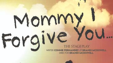 Mommy...I Forgive You stage production