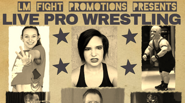 LM Fight Promotions presents Live Pro Wrestling