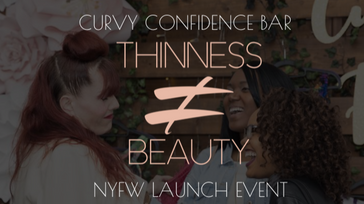 Curvy Fox #ThinnessDoesNotEqualBeauty NYFW Event