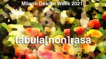 Tabula [non] Rasa - Milan Design Week 2021