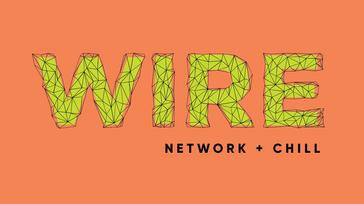 Wire. Network & chill