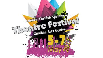 LONDON TURKISH SPEAKERS THEATRE FESTIVAL