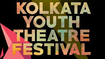 KOLKATA YOUTH THEATRE FESTIVAL