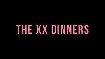 THE XX DINNERS