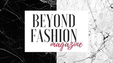 Beyond Fashion Magazine Launch