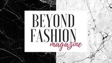 Beyond Fashion Magazine Launch
