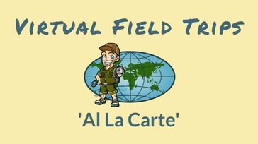 Virtual Field Trips (Al la carte)