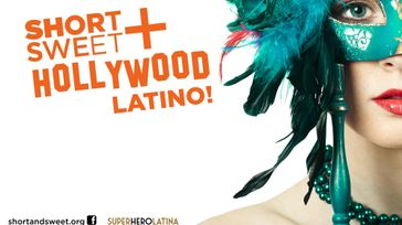 Short & Sweet Hollywood Latino Theatre Festival