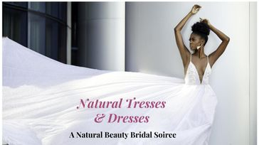 Natural Tresses & Dresses: A Natural Beauty Bridal Soiree
