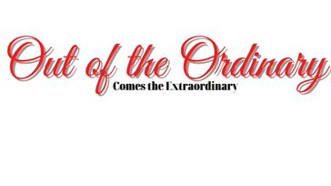 Out of the Ordinary, Comes the Extraordinary