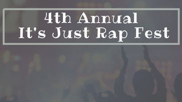 4th Annual Its Just Rap Fest