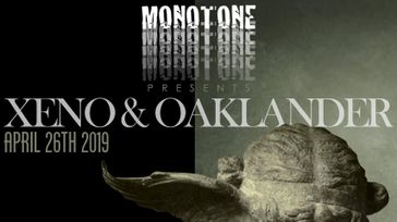 Monotone presents Xeno & Oaklander