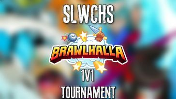 SLWCHS Brawlhalla 1v1 Tournament