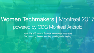 Women Techmakers | Montreal 2017