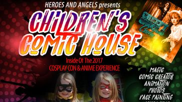 CHILDREN'S COMIC HOUSE (inside The 2017 Cosplay Con & Anime Experience)