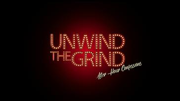 Unwind the Grind
