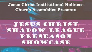 Jesus Christ Shadow League Preseason Showcase