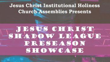 Jesus Christ Shadow League Preseason Showcase