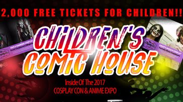CHILDREN'S COMIC HOUSE (inside The 2017 Cosplay Con & Anime Expo)