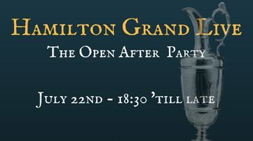 Hamilton Grand Live, Open Championship After Party