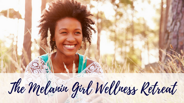 The Mind Body Melanin Wellness Retreat