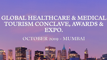 Global Healthcare & Medical Tourism Conclave,Awards & Expo