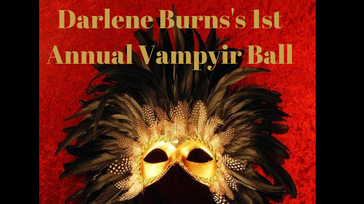 Darlene Burn's 1st Annual Vampyir Ball 2021
