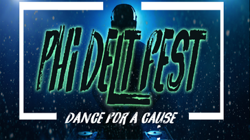 Phi Delt Fest: Dance For A Cause [Fundraiser Event]